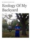 Ecology Of My Backyard