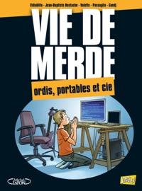 VIE DE MERDE - TOME 13 - ORDI, PORTABLE ET COMPAGNIE