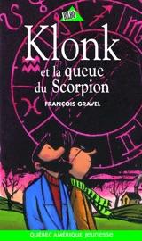 Klonk et la queue du Scorpion - François Gravel