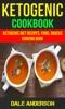 Ketogenic Cookbook: Ketogenic Diet Recipes, Food, Snacks, Cooking Book