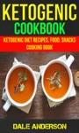 Ketogenic Cookbook Ketogenic Diet Recipes Food Snacks Cooking Book