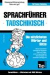 Sprachfhrer Deutsch-Tadschikisch Und Thematischer Wortschatz Mit 3000 Wrtern
