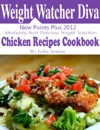 Weight Watchers Diva New Points Plus 2012 Absolutely Most Delicious Weight Watchers Chicken Recipes Cookbook
