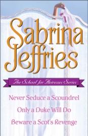 SABRINA JEFFRIES - THE SCHOOL FOR HEIRESSES SERIES
