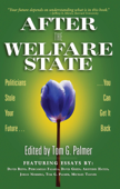 After the Welfare State: Politicians Stole Your Future, You Can Get It Back