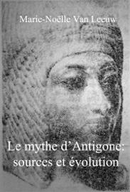 Le mythe d'Antigone: sources et évolution