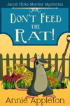 Don't Feed the Rat! (A Jacob Hicks Murder Mystery)