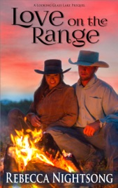 Love On The Range A Looking Glass Lake Prequel