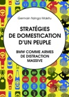 Stratgies De Domestication Dun Peuple BMW Comme Armes De Distraction Massive