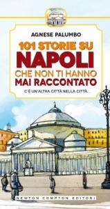 101 storie su Napoli che non ti hanno mai raccontato da Agnese Palumbo