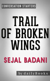 Trail of Broken Wings: A Novel by Sejal Badani  Conversation Starters