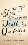 Slow Death By Quicksilver