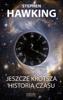 Stephen Hawking & Leonard Mlodinow - Jeszcze krótsza historia czasu artwork