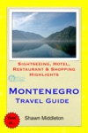 Montenegro With Dubrovnik Croatia Travel Guide - Sightseeing Hotel Restaurant  Shopping Highlights Illustrated