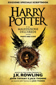 Harry Potter e la Maledizione dell'Erede Parte Uno e Due (Edizione Speciale Scriptbook)