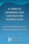 A Complete Swimming Pool Construction Business Plan A Key Part Of How To Start A Pool Installation Business