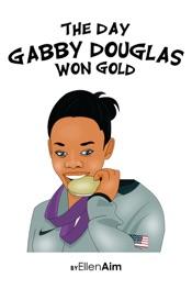 The Day Gabby Douglas Won Gold