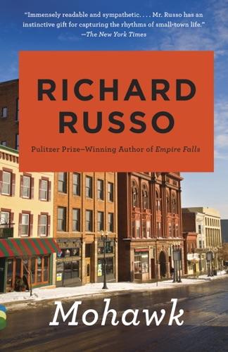 Richard Russo - Mohawk