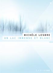 Download and Read Online Un lac immense et blanc