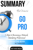 Eric Worre's Go Pro: 7 Steps to Becoming A Network Marketing Professional  Summary