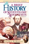 A Brief History Of The Seventh-day Adventists