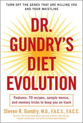 Dr. Gundry's Diet Evolution - Dr. Steven R. Gundry book
