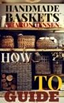HANDMADE BASKETS  HOW TO GUIDE