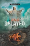 Jesus Delayed