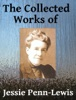 The Collected Works Of Jessie Penn-Lewis