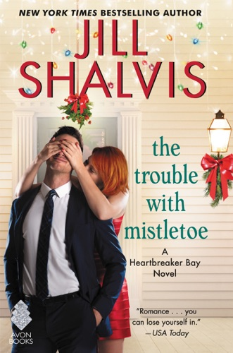 Jill Shalvis - The Trouble with Mistletoe