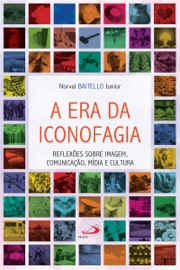 A ERA DA ICONOFAGIA