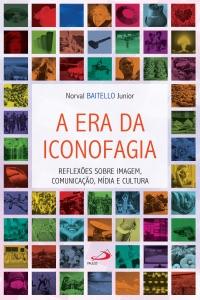 A era da iconofagia Book Cover