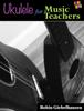 Robin Giebelhausen - Ukulele for Music Teachers  artwork