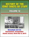 History Of The Joint Chiefs Of Staff Volume IV The Joint Chiefs Of Staff And National Policy 1950 - 1952 Mossadegh And Iran Rearmament Armageddon Atomic Arsenal World War III NATO