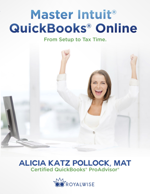 Master Intuit QuickBooks Online: From Setup to Tax Time - Alicia Katz Pollock book