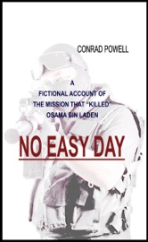 No Easy Day A Fictional Account Of The Mission That Killed Osama Bin Laden