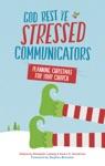 God Rest Ye Stressed Communicators