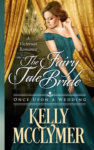 The Fairy Tale Bride - Kelly McClymer - Kelly McClymer