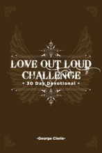 Love Out Loud: 30 Day Devotional