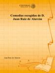 Comedias escogidas de D. Juan Ruiz de Alarcón