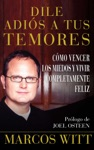 Dile Adis A Tus Temores How To Overcome Fear