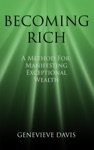 Becoming Rich A Method For Manifesting Exceptional Wealth