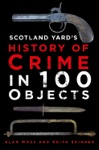 Scotland Yards History Of Crime In 100 Objects
