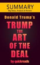 Trump: The Art Of The Deal -- Summary & Analysis
