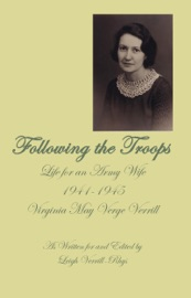 FOLLOWING THE TROOPS: LIFE FOR AN ARMY WIFE 1941-1945