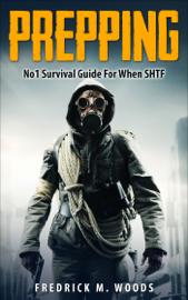 Prepping: No1 Survival Guide For When SHTF book