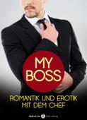 My boss, Romantik und Erotik mit dem Chef – 3 erotikromane