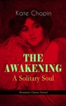 THE AWAKENING - A Solitary Soul Feminist Classics Series