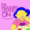 The Shoulders I Stand On
