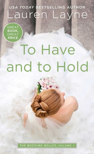Lauren Layne - To Have and to Hold